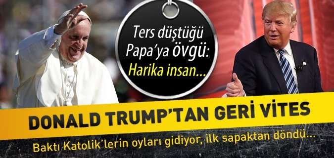 Donald Trump'tan Papa'ya övgü