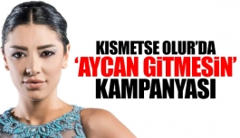 Kısmetse Olur 'Aycan gitmesin'...