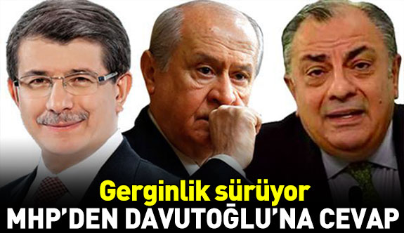 MHP'den Davutoğlu'na cevap!