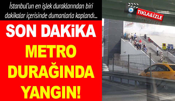 Şirinevler-Ataköy metro durağında yangın! Son dakika gelişmesi
