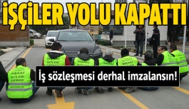 İşçiler yolu kapattı